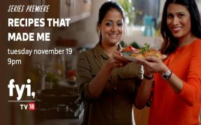 FYI TV18 reveals the secrets and stories behind the legacy of food, on 'Recipes That Made Me', this November, only on FYI TV18