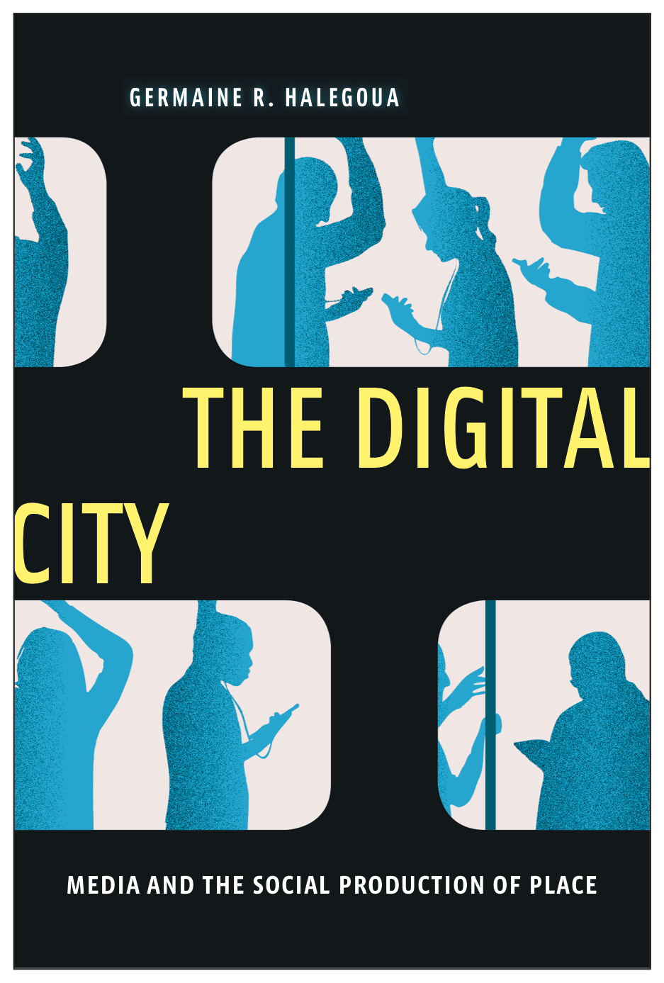 Mediapolis Q&A: Germaine R. Halegoua's The Digital City