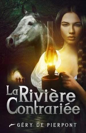 Couverture du roman : La rivière contrariée