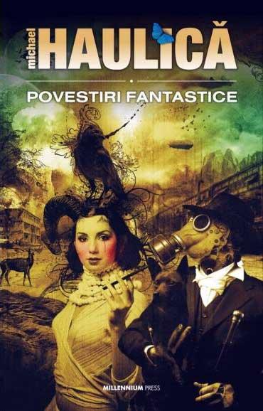 Haulica - Povestiri fantastice (Recenzie preluată de pe blogul scriitorului Oliviu Craznic cu acordul acestuia)