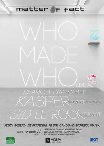 Matter Of-Fact prezinta  Whomadewho/ Kasper Bjorke/ Search DiP/ Sid Le Rock