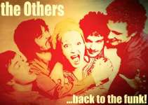 The Others este un proiect muzical format in 2005, care a avut un succes national, trupa fiind prezenta la multe festivaluri mari din tara cat si in toate cluburile de profil din orasele mari. Directia muzicala a venit la modul cel mai natural si s-a concretizat foarte repede intr-un funk-soul cu mult caracter. In 2010 formatia ia o pauza, care dureaza doi ani jumate, ei revin pe scenele romanesti incepand cu sfarsitul lunii aprilie si sunt pregatiti sa re-cucereasca publicul cu mai mult entuziasm si groove ca niciodata!