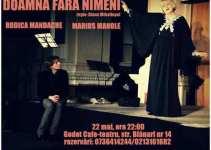 Teatru poetic: Doamna fara nimeni cu Marius Manole si Rodica Mandache