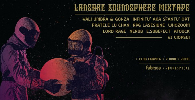 Lansare Soundsphere Mixtape / Club Fabrica / 7 Iunie 2018