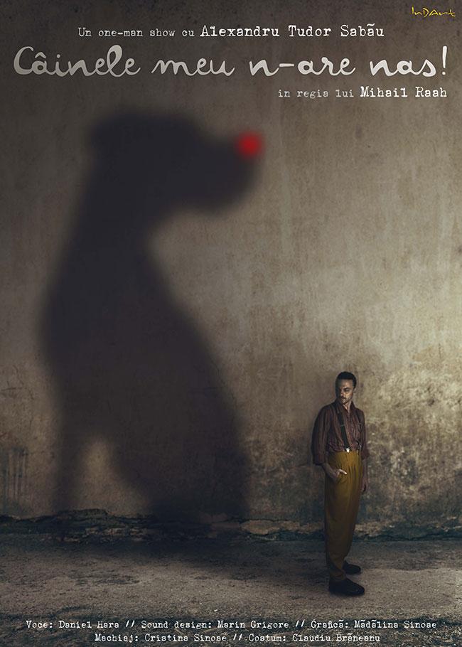 CAINELE MEU N-ARE NAS!, regia Mihail Raah