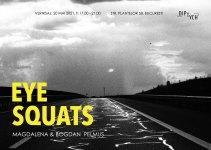 EYE SQUATS / Magdalena & Bogdan Pelmuș @ Diptych Art Space