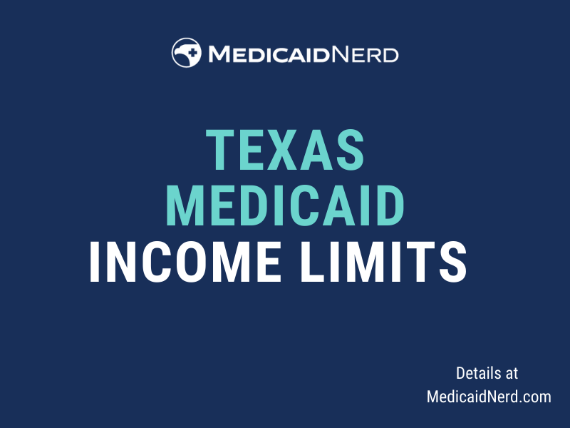"""""""What are the income limits for Medicaid in Texas"""""""