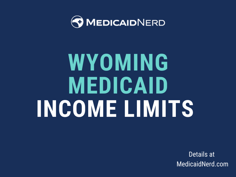 """""""What are the income limits for Medicaid in Wyoming"""""""