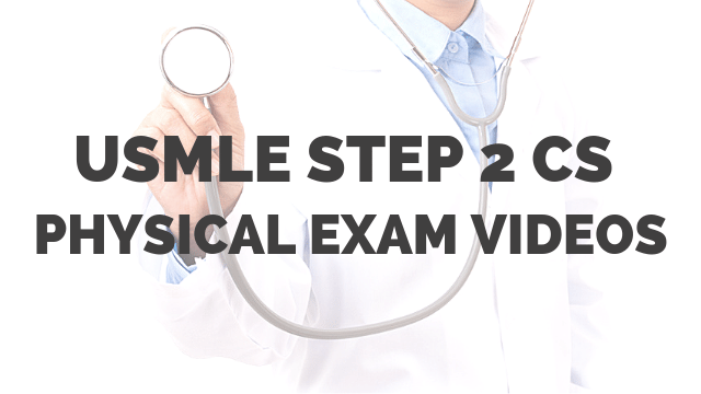 USMLE Step 2 CS Physical Exam Videos - What You Should Know