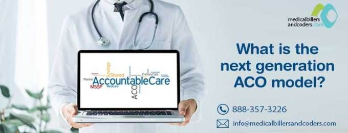What Is The Next Generation Aco Model Accountable Care Organizations
