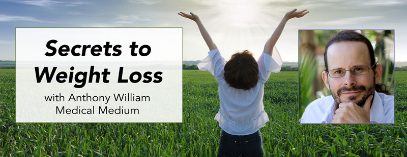 secrets to weight loss with anthony william