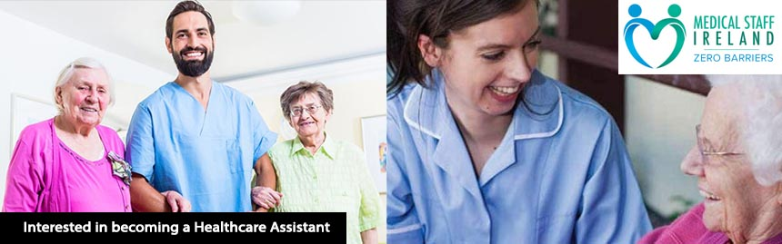 Interested in becoming a Healthcare Assistant | Medical Staff Ireland