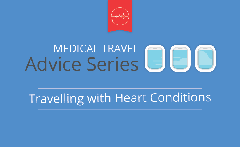 Tips for travelling with a heart condition | Medical ...