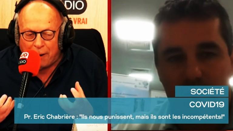 covid19- Pr. Eric Chabrière : «Ils nous punissent, mais ils sont les incompétents!»