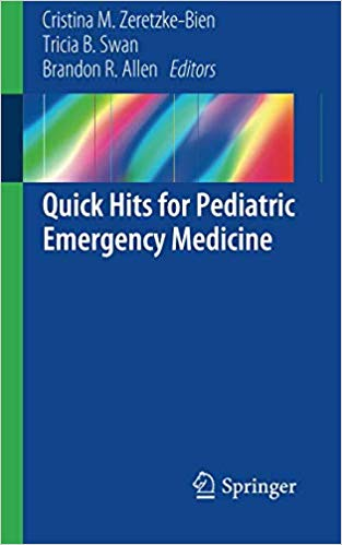 Quick Hits for Pediatric Emergency Medicine 1st Edition 2018