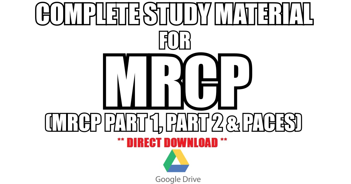 Complete Study Material for MRCP Part 1, Part 2 & PACES
