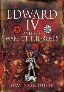 edward iv and the wars of the roses santiuste david