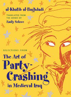 Selections from The Art of Party-Crashing in Medieval Iraq
