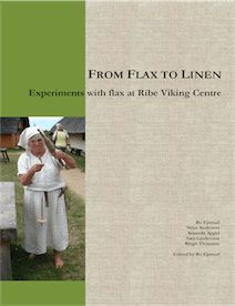 From Flax to Linen Experiments with flax at Ribe Viking Centre