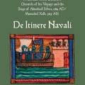 De Itinere Navali:  A German Third Crusader's Chronicle of his Voyage and the Siege of Almohad Silves 1189 AD