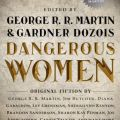 Book Review: Dangerous Women, edited by George R.R. Martin and Gardner Dozois
