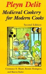Pleyn Delit - Medieval Cookery for Modern Cooks