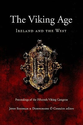 The Viking Age: Ireland and the West: Papers from the Proceedings of the Fifteenth Viking Congress