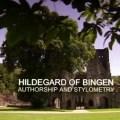 Hildegard of Bingen: Authorship and Stylometry