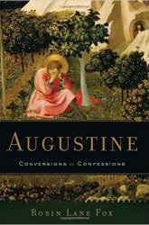 Books: Augustine: Conversions to Confessions - Robin Lane Fox