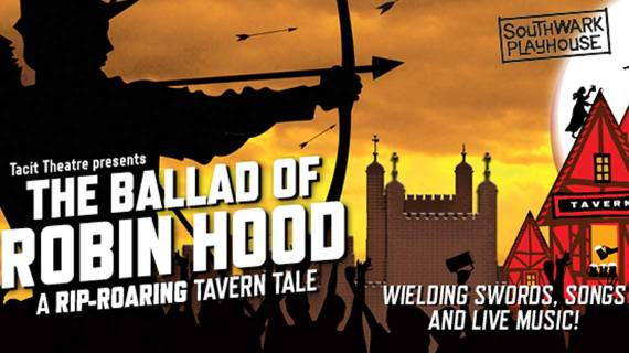The Ballad of Robin Hood at the Southwark Playhouse, London.