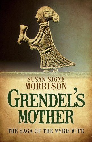 Books: Grendel's Mother by Susan Signe Morrison.