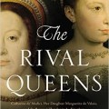 Interview with Nancy Goldstone, author of The Rival Queens