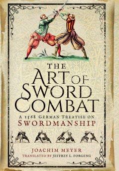 The Art of Sword Combat by Joachim Meyer
