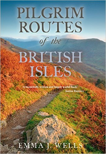 Pilgrim Routes of the British Isles by Emma J. Wells.
