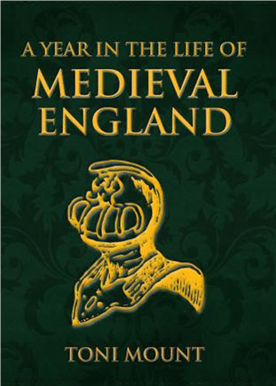 A Year in the Life of Medieval England by Toni Mount