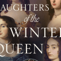 Interview with Nancy Goldstone, Author of Daughters of the Winter Queen