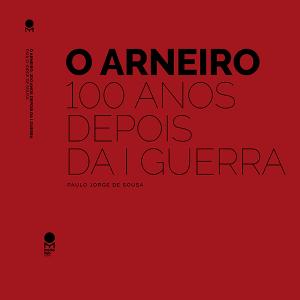 O ARNEIRO 100 ANOS DEPOIS DA I GUERRA