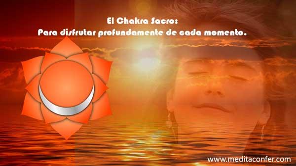 Disfruta de la vida con un poderoso chakra. El sacro.