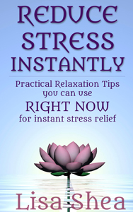 Reduce Stress Instantly - Practical Relaxation Tips you can use RIGHT NOW for instant stress relief