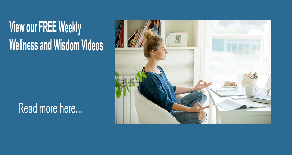 Weekly Wellness and Wisdom Videos