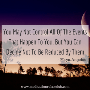 you-may-not-control-all-of-the-events-that-happen-to-you-but-you-can-decide-not-to-be-controlled-by-them