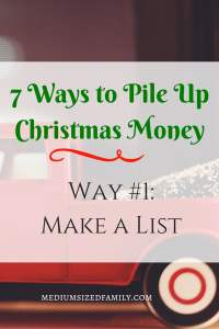 7 Ways to Pile Up Christmas Money: Way #1- Make a List