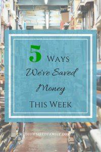 5 ways we've saved money this week (5)