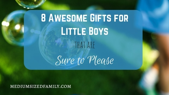 8 Awesome Gifts for Little Boys That Are Sure to Please