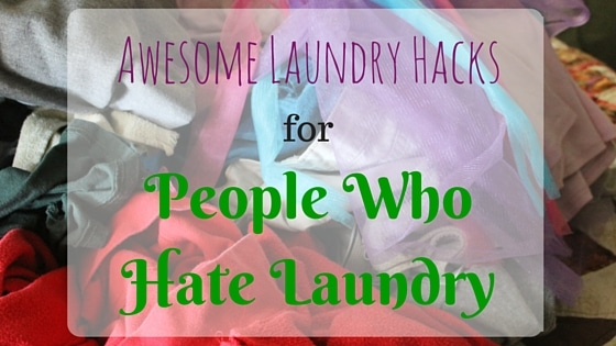 Awesome Laundry Tips for People Who Hate To Do the Laundry