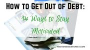 14 Ways to Stay Motivated While You Get Debt Free