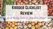 Kroger Clicklist Review: Is It Really Easier to Shop from Home?