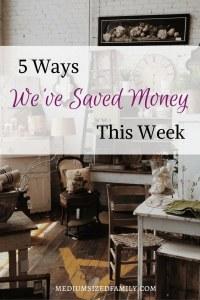5 Ways We've Saved Money This Week 59