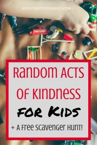 Random Acts of Kindness for Kids: Different random acts of kindness ideas to encourage kids to show kindness to each other. Has a free printable for a scavenger hunt to try at home! RAOK Printable