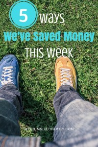 5 Ways We've Saved Money This Week 67 Learn how to save money week after week from a family working hard to pay down debt.